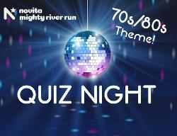 IWannaTicket :: Novita Mighty River Run 70s/80s Quiz Night