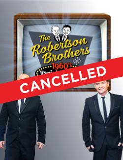 An image depicting CANCELLED - The Robertson Brothers 60's Variety Show