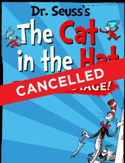 An image depicting CANCELLED - Dr Seuss's The Cat in the Hat