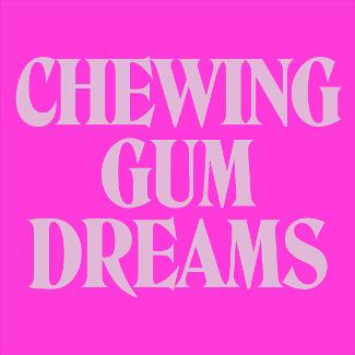 An image depicting Chewing Gum Dreams