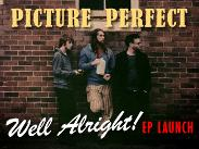 An image depicting Picture Perfect - 'Well Alright!' EP Launch